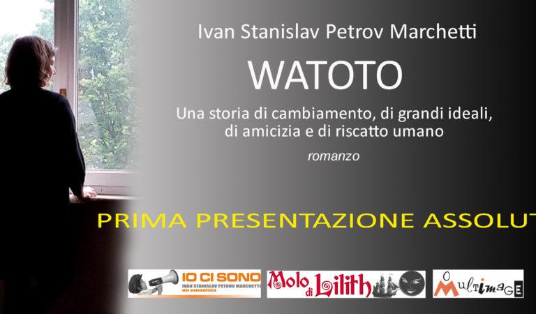"""Presentazione di """"Watoto"""", il nuovo romanzo di Ivan Stanislav Petrov Marchetti"""